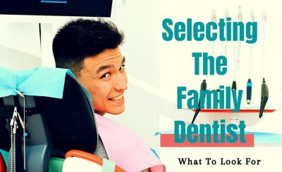 Selecting The Family Dentist