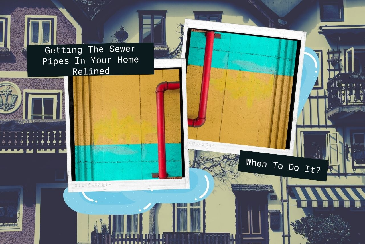 Getting The Sewer Pipes In Your Home Relined